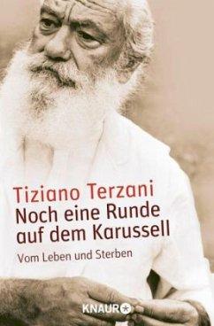 Noch eine Runde auf dem Karussell - Terzani, Tiziano