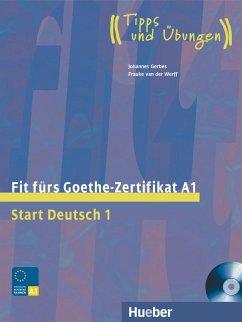 Start Deutsch 1. Fit fürs Goethe-Zertifikat A1 - Gerbes, Johannes; Werff, Frauke van der