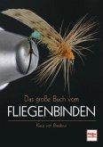 Das große Buch vom Fliegenbinden