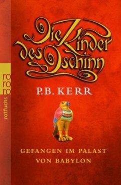 Gefangen im Palast von Babylon / Die Kinder des Dschinn Bd.2 - Kerr, P. B.