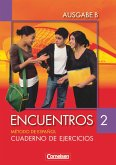 Encuentros Nueva Edición. Ausgabe B 2. Cuaderno de ejercicios