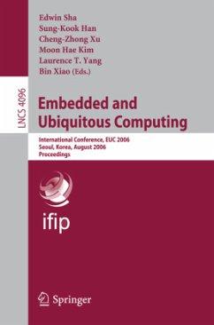 Embedded and Ubiquitous Computing 2006 - Sha, Edwin / Han, Sung-Kook / Xu, Cheng-Zhong / Kim, Moon Hae / Yang, Laurence T. / Xiao, Bin
