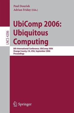 UbiComp 2006: Ubiquitous Computing - Dourish, Paul / Friday, Adrian (eds.)