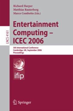 Entertainment Computing - ICEC 2006 - Harper, Richard / Rauterberg, Matthias / Combetto, Marco