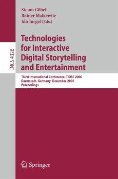Technologies for Interactive Digital Storytelling and Entertainment - Göbel, Stefan / Malkewitz, Rainer / Iurgel, Ido (eds.)