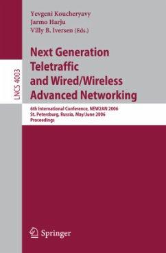 Next Generation Teletraffic and Wired/Wireless Advanced Networking - Koucheryavy, Yevgeni / Harju, Jarmo / Iversen, Villy B. (eds.)