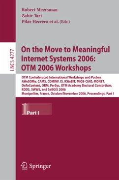 On the Move to Meaningful Internet Systems 2006: OTM 2006 Workshops 1 - Meersman, Robert / Tari, Zahir / Herrero, Pilar
