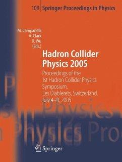 Hadron Collider Physics 2005 - Campanelli, Mario / Clark, Allan / Wu, Xin (eds.)