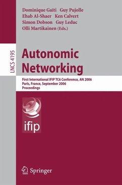Autonomic Networking - Gaiti, Dominique / Pujolle, Guy / Al-Shaer, Ehab / Calvert, Ken / Dobson, Simon / Leduc, Guy / Martikainen