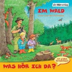 Was hör ich da? Im Wald, Audio-CD - Bartholomäus, Jens-Uwe