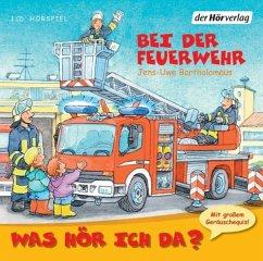 Was hör ich da? Bei der Feuerwehr, Audio-CD - Bartholomäus, Jens-Uwe
