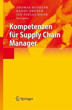 Kompetenzen für Supply Chain Manager - Rudolph, Thomas / Drenth, Randy / Meise, Niklas (Hgg.)