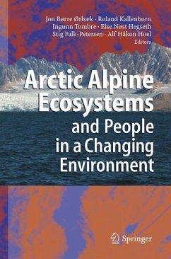 Arctic Alpine Ecosystems and People in a Changing Environment - Orbaek, Jon B. / Kallenborn, Roland / Tombre, Ingunn / Hegseth, Else N. / Falk-Petersen, Stig / Hoel, Alf H. (eds.)