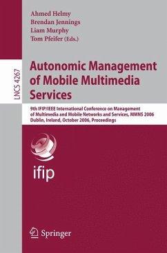Autonomic Management of Mobile Multimedia Services - Helmy, Ahmed / Jennings, Brendan / Murphy, LIam / Pfeifer, Tom