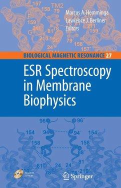ESR Spectroscopy in Membrane Biophysics - Hemminga, Marcus A.; Berliner, Lawrence