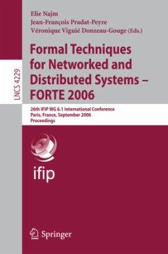 Formal Techniques for Networked and Distributed Systems - FORTE 2006 - Najm, Elie / Pradat-Peyre, Jean-Francois / Donzeau-Gouge, Véronique Viguié