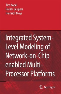 Integrated System-Level Modeling of Network-on-Chip enabled Multi-Processor Platforms - Kogel, Tim;Leupers, Rainer;Meyr, Heinrich