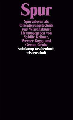 Spur - Krämer, Sybille / Grube, Gernot / Kogge, Werner (Hgg.)