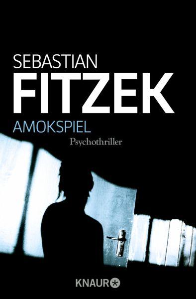 Amokspiel - Fitzek, Sebastian
