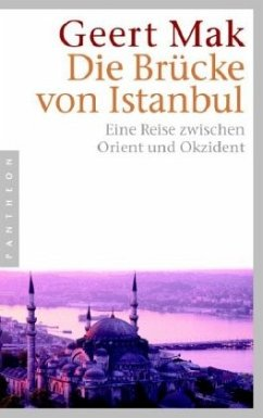 Die Brücke von Istanbul - Mak, Geert