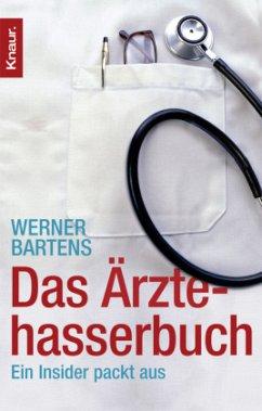 Das Ärztehasserbuch - Bartens, Werner