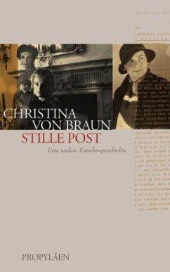 Stille Post - Braun, Christina von