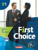 First Choice B1. Kursbuch mit Home Study CD, Classroom CD und Phrasebook