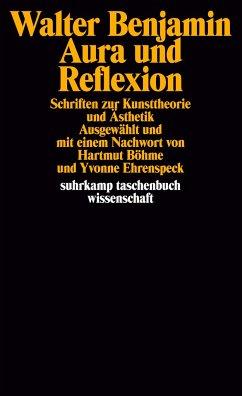 Aura und Reflexion - Benjamin, Walter