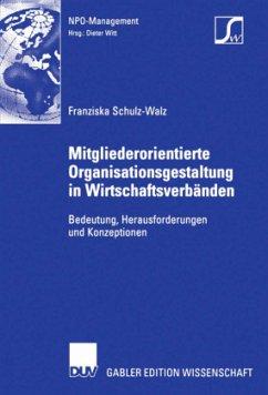 Mitgliederorientierte Organisationsgestaltung in Wirtschaftsverbänden