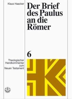 Der Brief des Paulus an die Römer - Haacker, Klaus