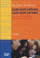 Lust zum Lehren, Lust zum Lernen - Butzkamm, Wolfgang
