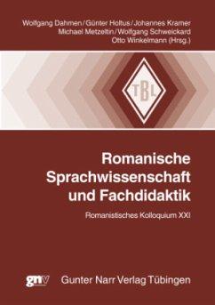 Romanische Sprachwissenschaft und Fachdidaktik - Dahmen, Wolfgang / Holtus, Günter / Kramer, Johannes / Metzeltin, Michael / Schweickard, Wolfgang / Winkelmann, Otto (Hrsg.)