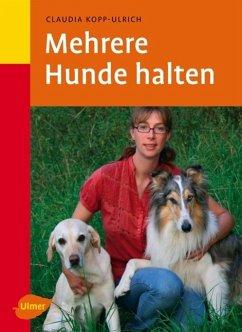 Mehrere Hunde halten - Kopp-Ulrich, Claudia