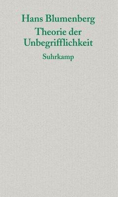 Theorie der Unbegrifflichkeit - Blumenberg, Hans
