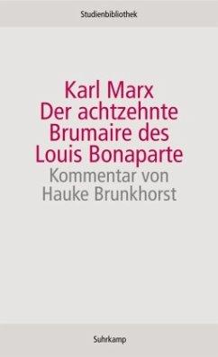 Der achtzehnte Brumaire des Louis Bonaparte - Marx, Karl