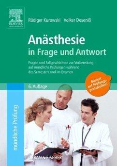 Anästhesie in Frage und Antwort - Kurowski, Rüdiger;Deseniß, Volker