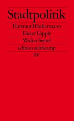 Stadtpolitik - Häußermann, Hartmut; Läpple, Dieter; Siebel, Walter