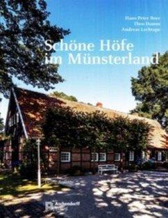 Schöne Höfe im Münsterland - Boer, Hans-Peter; Damm, Theo; Lechtape, Andreas