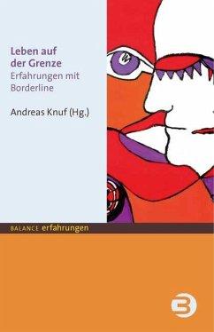 Leben auf der Grenze - Knuf, Andreas (Hrsg.)