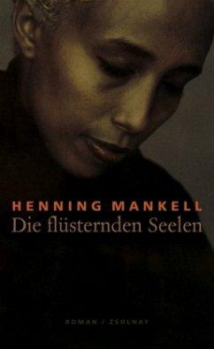 Die flüsternden Seelen - Mankell, Henning