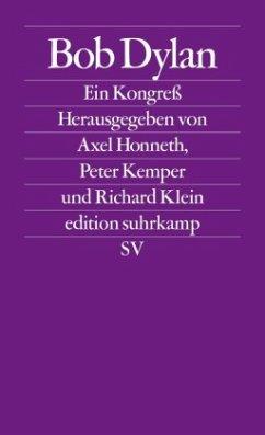 Bob Dylan - Honneth, Axel / Kemper, Peter / Klein, Richard (Hrsg.)