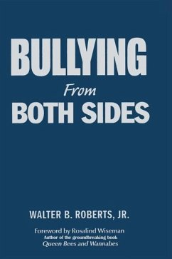 Bullying from Both Sides: Strategic Interventions for Working with Bullies & Victims - Roberts, Jr, W