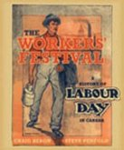 The Workers' Festival: A History of Labour Day in Canada