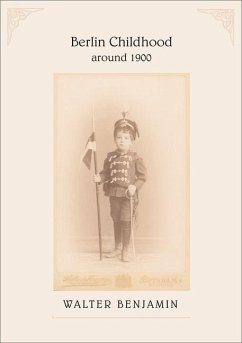 Berlin Childhood around 1900 - Benjamin, Walter