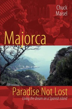 Majorca, Paradise Not Lost: Living the Dream on a Spanish Island