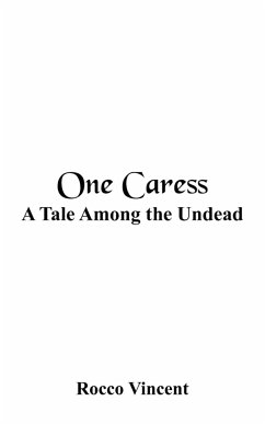 One Caress: A Tale Among the Undead