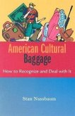 American Cultural Baggage: How to Recognize and Deal with It