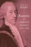 Kaunitz and Enlightened Absolutism 1753 1780