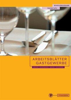 Arbeitsblätter für das Gastgewerbe Fachstufe 1 Schülerausgabe - Bruse, Wolfgang; Heuermann, Gabriele