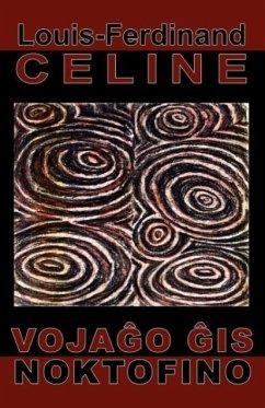 Vojagxo gxis noktofino (Romano en Esperanto) - Celine, Louis-Ferdinand
